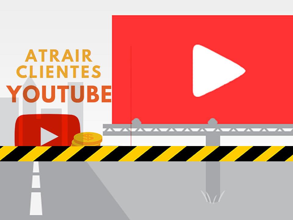 atrair clientes no youtube